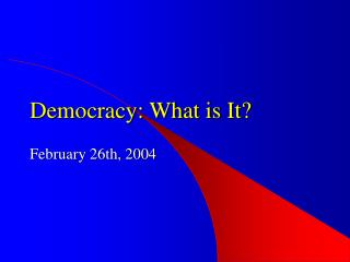 Democracy: What is It