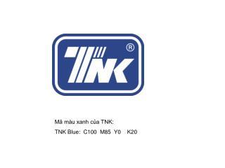 Mã màu xanh của TNK: TNK Blue: C100 M85 Y0 K20
