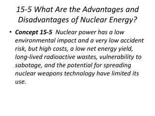 15-5 What Are the Advantages and Disadvantages of Nuclear Energy