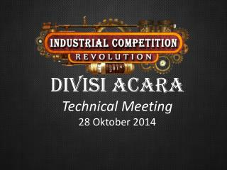 DIVISI ACARA Technical Meeting  28  Oktober  2014