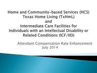 Attendant Compensation Rate Enhancement July 2014