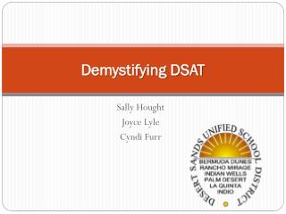 Demystifying DSAT