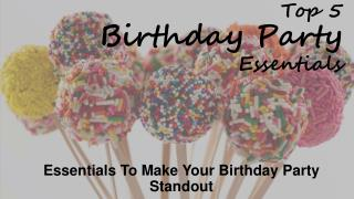 Top 5 Birthday Party Essentials