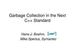 Garbage Collection in the Next C++ Standard