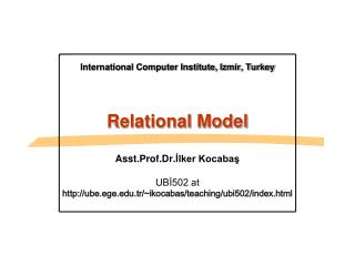 International Computer Institute, Izmir, Turkey Relational Model