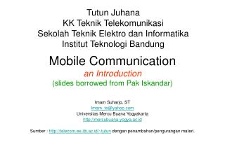 Mobile Communication an Introduction (slides borrowed from Pak Iskandar)