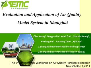 Evaluation and Application of Air Quality                    Model System in Shanghai
