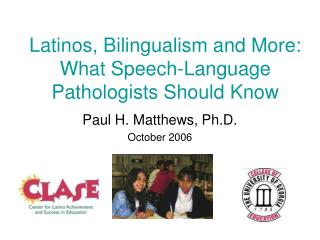 Latinos, Bilingualism and More: What Speech-Language Pathologists Should Know