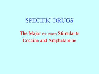 SPECIFIC DRUGS