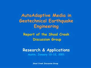 AutoAdaptive Media in Geotechnical Earthquake Engineering