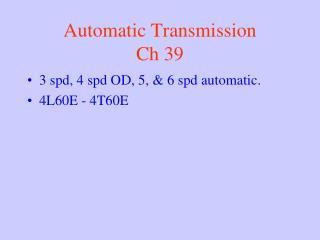 Automatic Transmission Ch 39