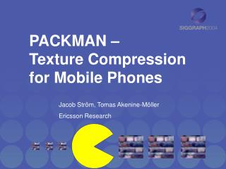 PACKMAN –  Texture Compression for Mobile Phones