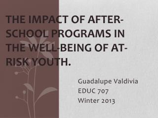 The impact of After-School Programs in the Well-Being of At-Risk Youth.