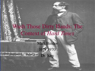 Wash Those Dirty Hands: The Context of  Hard Times