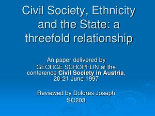 Civil Society, Ethnicity and the State: a threefold relationship