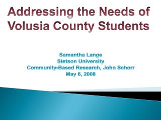 Addressing the Needs of Volusia County Students