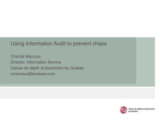 Using Information Audit to prevent chaos