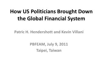 How US Politicians Brought Down the Global Financial System