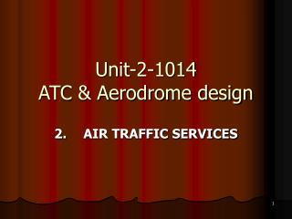 Unit-2-1014 ATC & Aerodrome design