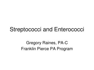 Streptococci and Enterococci