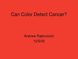 Can Color Detect Cancer?