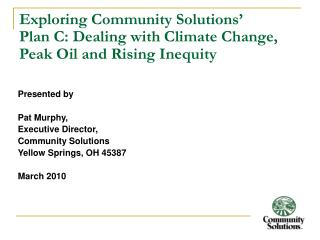 Exploring Community Solutions   Plan C: Dealing with Climate Change, Peak Oil and Rising Inequity