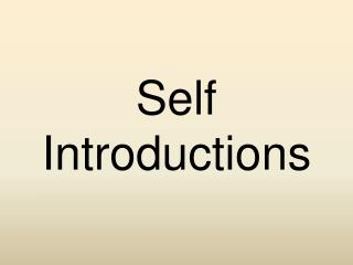 Self Introductions