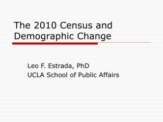 The 2010 Census and Demographic Change
