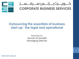 Outsourcing the essentials of business  start-up :   the  legal and  operational framework