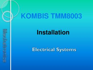 KOMBIS TMM8003 Installation Electrical Systems