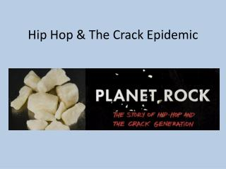 Hip Hop & The Crack Epidemic