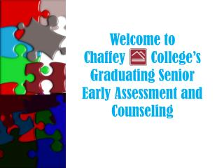 Welcome to Chaffey       College's   Graduating Senior  Early Assessment and Counseling