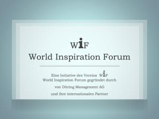 W i F World Inspiration Forum