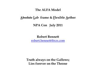 The ALFA Model  A bsolute L ab  frame &  F lexible  A ether NPA Con   July 2011