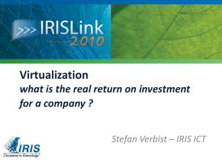 Virtualization what is the real return on investment for a company ?