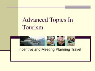 Advanced Topics In Tourism