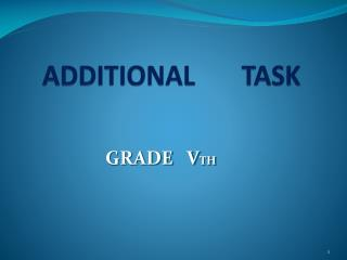 ADDITIONAL       TASK