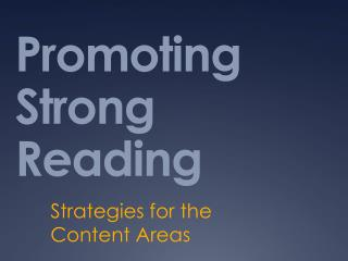 Promoting Strong Reading