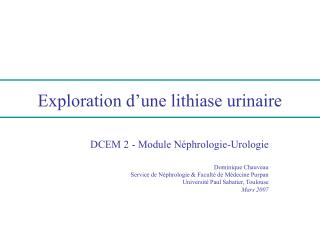 Exploration d'une lithiase urinaire