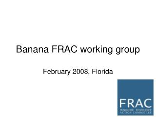 Banana FRAC working group
