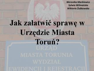 Jak załatwić sprawę w Urzędzie Miasta Toruń?