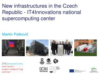 New infrastructures in the Czech Republic - IT4Innovations national supercomputing center