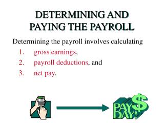 DETERMINING AND PAYING THE PAYROLL