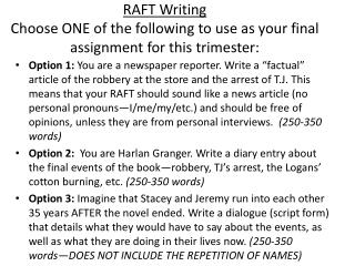 RAFT Writing Choose ONE of the  following to use as your final assignment for  this trimester: