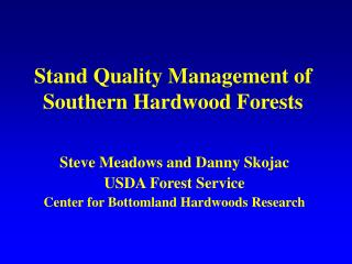Stand Quality Management of Southern Hardwood Forests