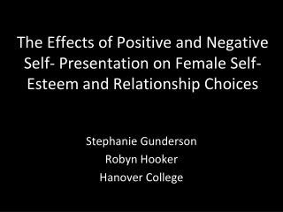 The Effects of Positive and Negative Self- Presentation on Female Self- Esteem and Relationship Choices