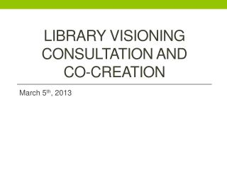 Library Visioning consultation and Co-creation