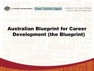 Australian Blueprint for Career Development (the Blueprint)