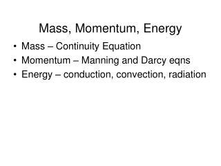 Mass, Momentum, Energy