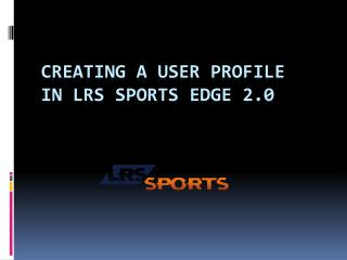 Creating a User Profile in LRS SPORTS EDGE 2.0